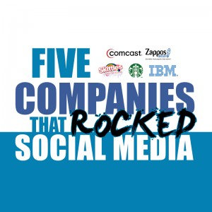 Five Awesome Companies that Rocked Social Media