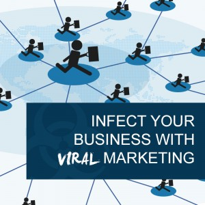 Infect Your Business with Viral Marketing