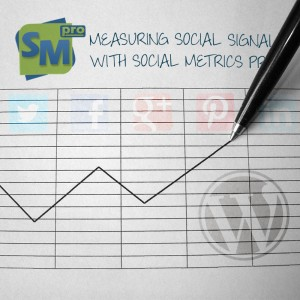 Tracking and Monitoring Social Signals With Social Metrics Pro
