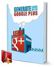 How We Generate Leads With Google Plus